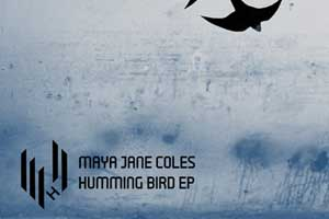 Maya Jane Coles - Humming Bird