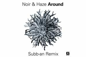 Noir, Haze - Around (Subb-an Remix)