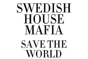 Swedish House Mafia 'Save The World'