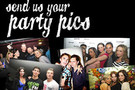 SEND US YOUR PARTY PICS