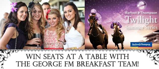 Twilight Races - Win tickets at the George FM Breakfast table