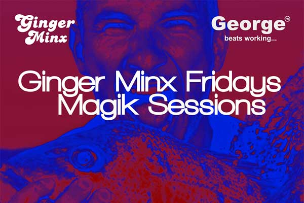 GINGER MINX MAGIK SESSIONS