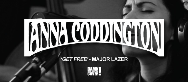 Damn! I Wish I Was Your Cover! - Anna Coddington covers Major Lazer's 'Get Free' on George FM Breakfast!...