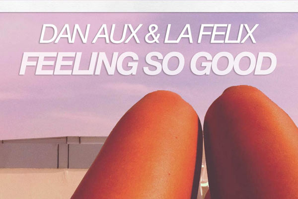 Dan Aux, La Felix - Feeling So Good (Magik J Mix)