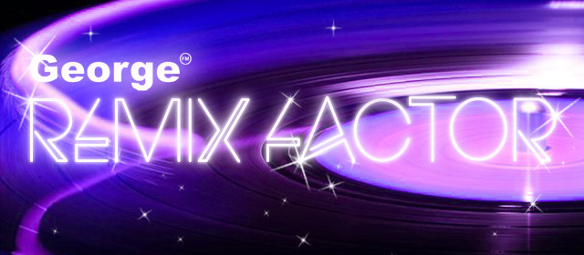 George FM presents the Remix Factor! - We're looking for the next star producer! ...