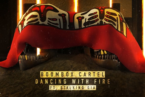 Boombox Cartel ft. Stalking Gia - Dancing with Fire