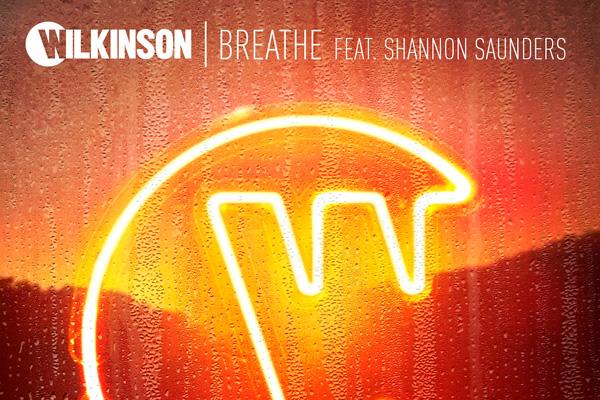 Wilkinson - Breathe (Feat. Shannon Saunders)