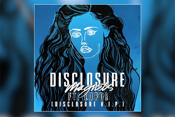 Disclosure - Magnets (Disclosure Remix) ft. Lorde