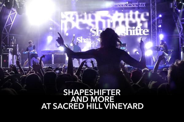 See Shapeshifter and many more at Sacred Hill Vineyard!