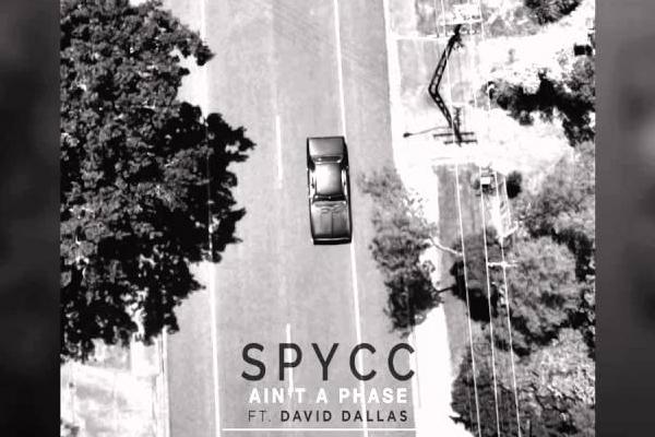 The JUMP: Spycc ft. David Dallas - Ain't a Phase