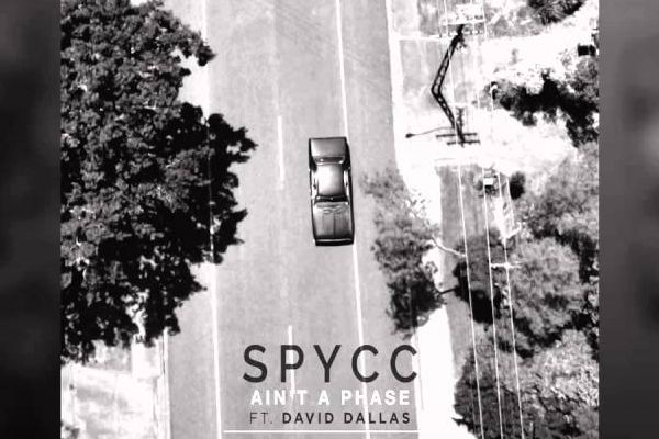 The JUMP: Spycc ft. David Dallas - Ain't a Phase
