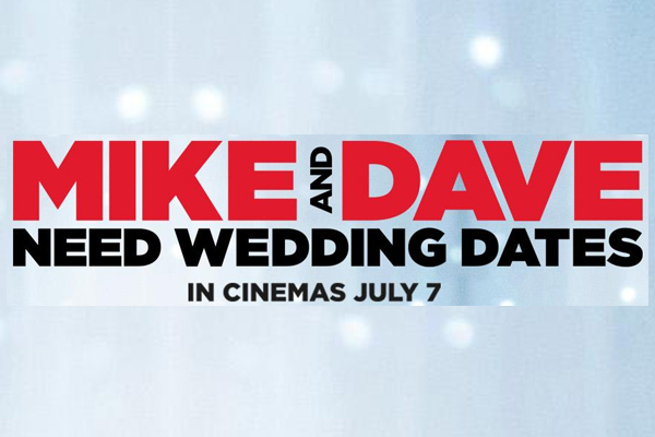 George Must See Movie: Mike and Dave Need Dates