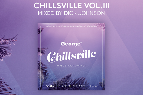 George FM's Chillsville has returned for Volume III - on sale now!