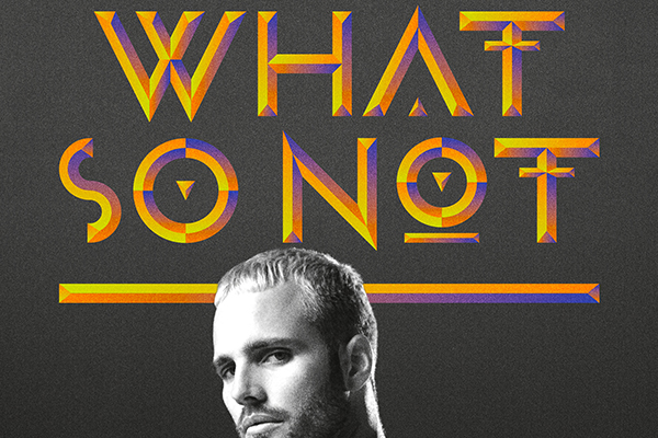 Red Rum Touring & George FM present: What So Not live in NZ