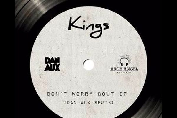 """Download Dan Aux's remix of """"Kings - Don't Worry About It"""" for free"""