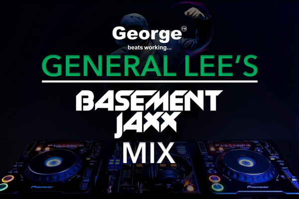 General Lee's Basement Jaxx Mix